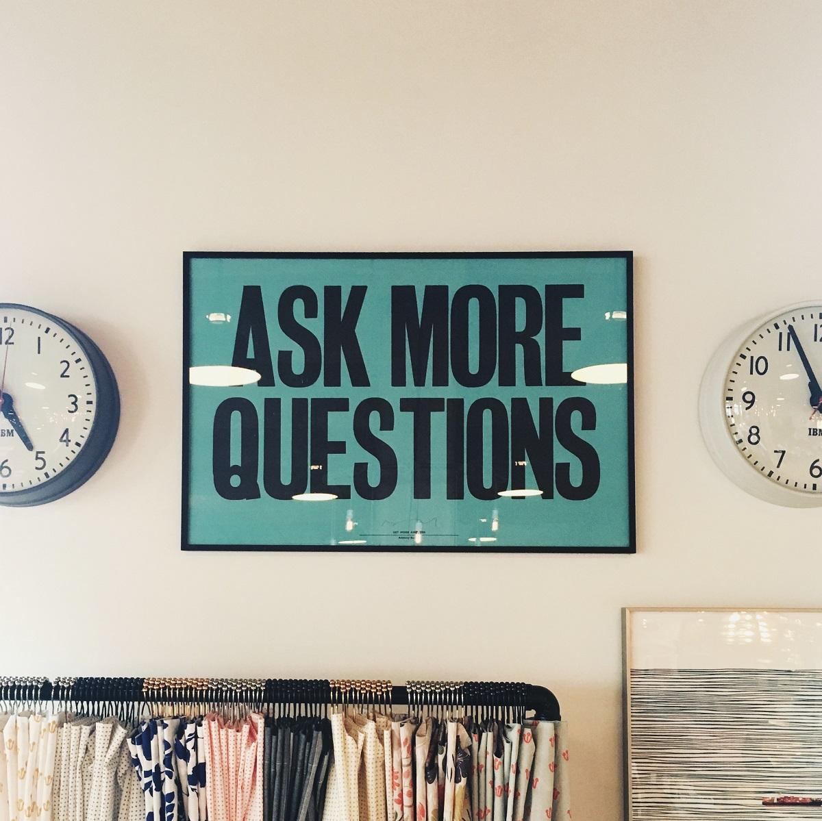 Stellt mehr Fragen. (Foto: Jonathan Simcoe, Unsplash.com)