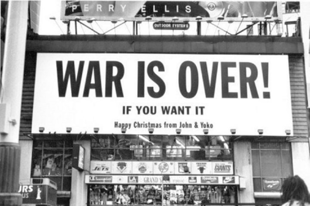 War is over – If you want it!